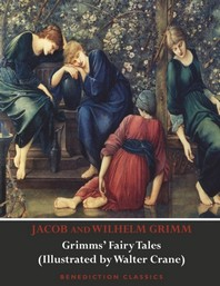 Grimms' Fairy Tales (Illustrated by Walter Crane)