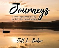 Journeys, a Photographic Essay to Stir the Imagination