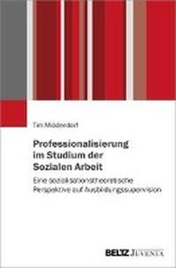 Professionalisierung im Studium der Sozialen Arbeit
