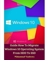 Guide How To Migrate Windows 10 Operating System From HDD To SSD