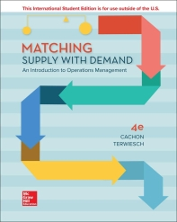 Matching Supply with Demand: An Introduction to Operations Management 4th Edition
