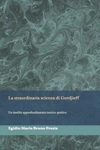 La straordinaria scienza di Gurdjieff