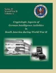 Cryptologic Aspects of German Intelligence Activities in South America During World War II