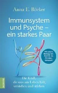 Immunsystem und Psyche - ein starkes Paar