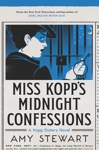 Miss Kopp's Midnight Confessions ( Kopp Sisters Novel #3 )