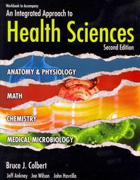 Workbook to Accompany an Integrated Approach to Health Sciences
