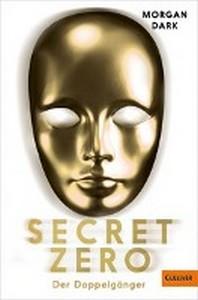 Secret Zero. Band 2. Der Doppelgaenger
