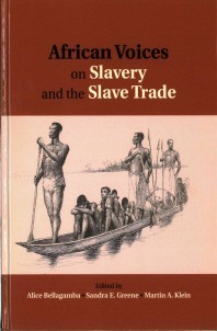 African Voices on Slavery and the Slave Trade, Volume 2