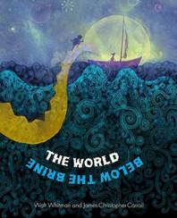 The the World Below the Brine