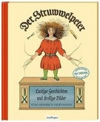 Der Struwwelpeter: Lustige Geschichten und drollige Bilder