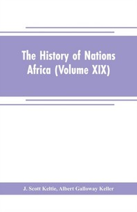 The History of Nations Africa (Volume XIX)