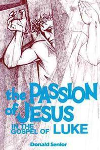 Passion of Jesus in the Gospel of Luke
