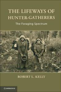 The Lifeways of Hunter-Gatherers