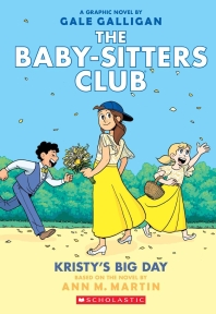 Kristy's Big Day (the Baby-Sitters Club Graphix #6)