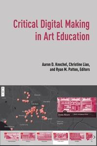 Critical Digital Making in Art Education