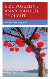 Eric Voegelin's Asian Political Thought