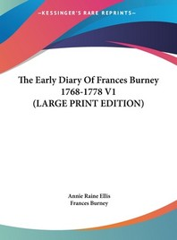 The Early Diary of Frances Burney 1768-1778 V1