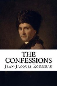 The Confessions Jean-Jacques Rousseau