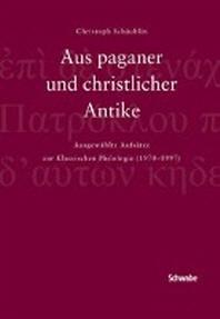 Aus Paganer Und Christlicher Antike, Festschrift Schaublin