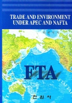 TRADE AND ENVIRONMENT UNDER APEC AND NAFTA