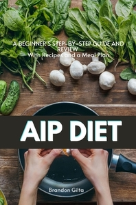 AIP (Autoimmune Protocol) Diet