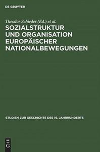 Sozialstruktur Und Organisation Europaischer Nationalbewegungen