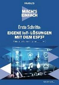 Mach's einfach: Eigene IoT-Loesungen mit Espressif ESP32