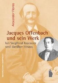 Jacques Offenbach und sein Werk
