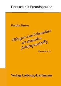 Ubungen zum Wortschatz der deutschen Schriftsprache: Niveau A2 - C1