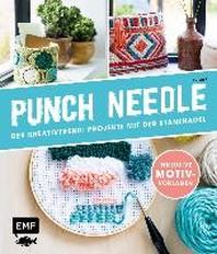 Punch Needle - Der Kreativtrend: Projekte mit der Stanznadel