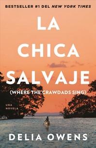 La Chica Salvaje / Where the Crawdads Sing
