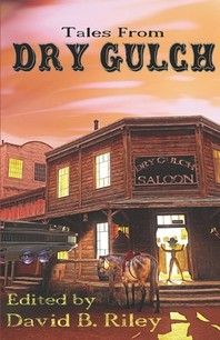 Tales From Dry Gulch