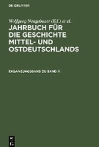 Jahrbuch fuer die Geschichte Mittel- und Ostdeutschlands, Ergaenzungsband zu Band 11