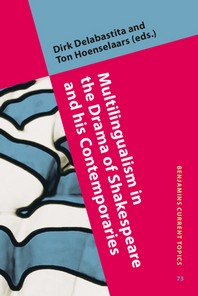 Multilingualism in the Drama of Shakespeare and His Contemporaries