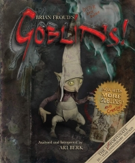 Brian Froud'S Goblins (Anniversary Edition)