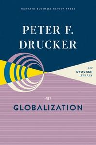 Peter F. Drucker on Globalization