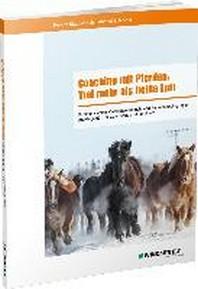 Coaching mit Pferden: Viel mehr als heisse Luft
