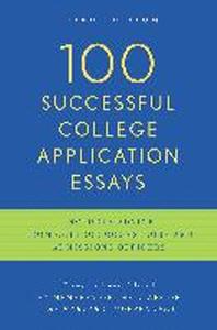 100 Successful College Application Essays 3/E