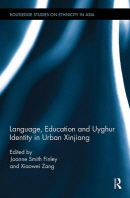 Language, Education and Uyghur Identity in Urban Xinjiang