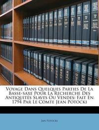 Voyage Dans Quelques Parties de La Basse-Saxe Pour La Recherche Des Antiquites Slaves Ou Vendes