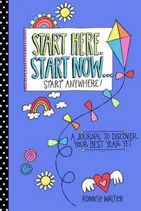 Start Here, Start Now...Start Anywhere
