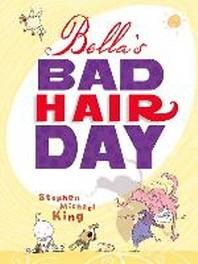 Bella's Bad Hair Day