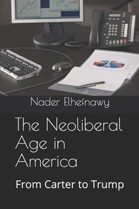 The Neoliberal Age in America