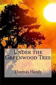 Under the Greenwood Tree Thomas Hardy