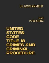 United States Code Title 18 Crimes and Criminal Procedure 2018-2019