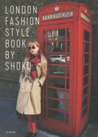 SHOKOのロンドンファッション.スタイルブック 自分らしくいるための,おしゃれなセンスの磨き方