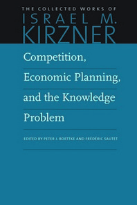 Competition, Economic Planning, and the Knowledge Problem