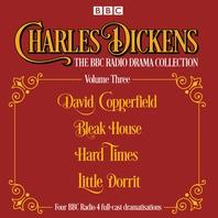 Charles Dickens - The BBC Radio Drama Collection Volume Three