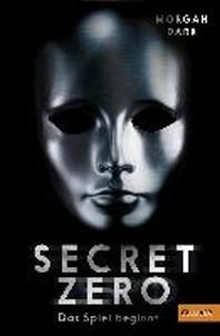 Secret Zero. Das Spiel beginnt ...