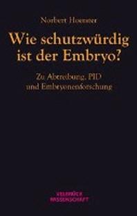 Wie schutzwuerdig ist der Embryo?